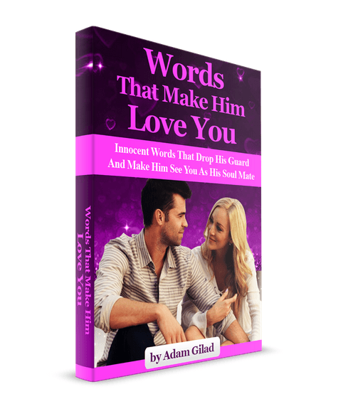 Words That Make Him Love You